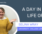 International Women's Day: a day in the life of Selina Wray